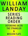 WILLIAM LANDAY — SERIES READING ORDER (SERIES LIST) — IN ORDER: DEFENDING JACOB, THE STRANGLER & MISSION FLATS