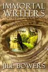 Immortal Writers by Jill Bowers