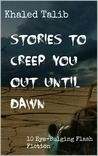 Stories To Creep you Out Until Dawn