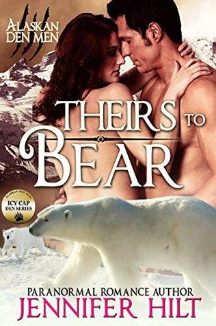 Theirs to Bear: Icy Cap Den #3 (Alaskan Den Men Book 7)