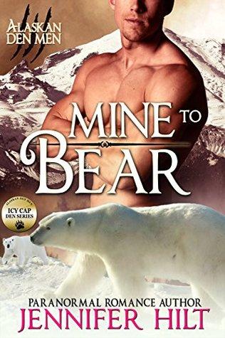 Mine to Bear: Icy Cap Den #2 (Alaskan Den Men Book 6)