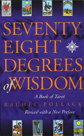 Seventy eight degrees of wisdom a book of tarot by rachel pollack 344574 fandeluxe Gallery