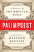 Palimpsest: A History of th...