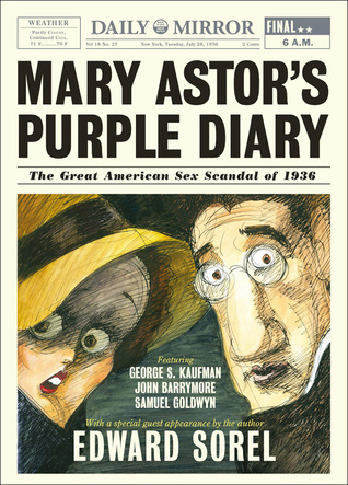 Mary Astor's Purple Diary: The Great American Sex Scandal of 1936 by Edward Sorel