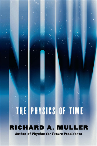 The Physics of Time - Richard A. Muller