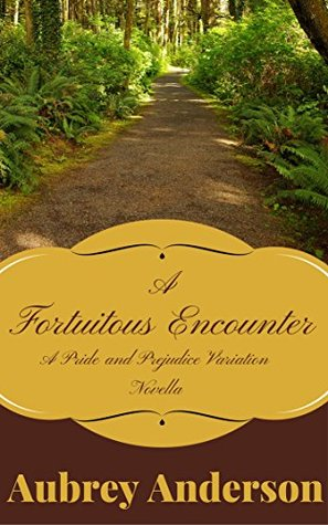 a-fortuitous-encounter-a-pride-and-prejudice-variation-novella