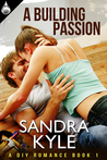 A Building Passion by Sandra Kyle