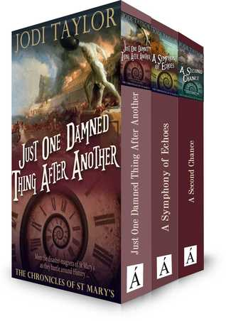 The Chronicles of St Mary's Boxset (1-3: Just One Damned Thing After Another, A Symphony of Echoes, A Second Chance)