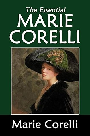 The Essential Marie Corelli: A Romance of Two Worlds, Ardath, The Sorrows of Satan, Innocent