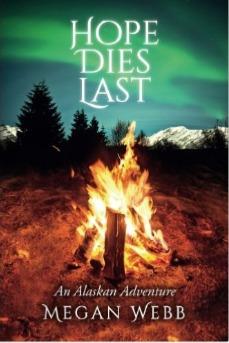 Hope Dies Last: An Alaskan Adventure