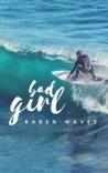 Bad Girl by Karen Waves