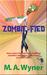 Zombie-fied by M.A. Wyner