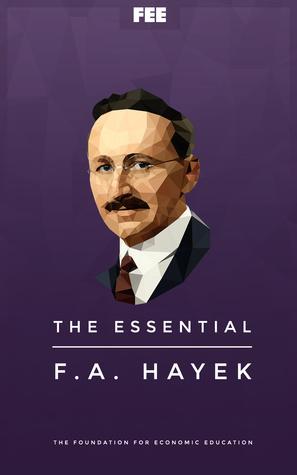 The Essential F. A. Hayek