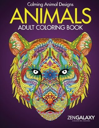 Animals: Adult Coloring Book: Calming Animal Designs by Animal Coloring Books for Adults Group
