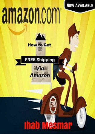 How to Get Free Shipping on Amazon: Free Amazon Shipping - Methods of Free Shipping With Books and Other Products & Merchandise