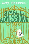 Small Admissions by Amy Poeppel