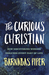 The Curious Christian: How Discovering Wonder Enriches Every Part of Life
