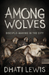 Among Wolves by Dhati Lewis