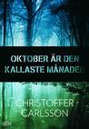Oktober är den kallaste månaden by Christoffer Carlsson