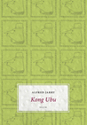 Kong Ubu by Alfred Jarry