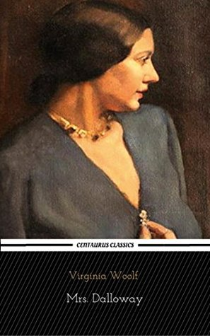 Mrs. Dalloway (Centaurus Classics) [The 50 greatest novels of all time - #02]