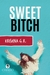 SWEET BITCH by Krishna G.R.