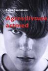 Agressiivsuse astmed by Raisa Cacciatore