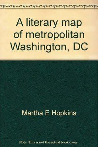 A literary map of metropolitan Washington, DC