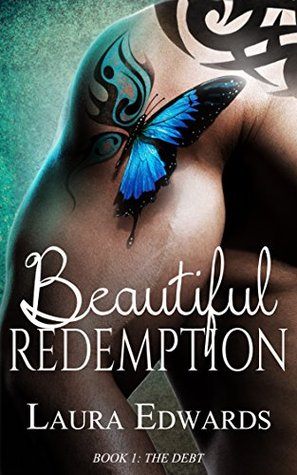 Beautiful Redemption: Book 1: The Debt (A Billionaire Romance Series)