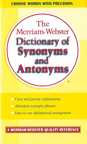 Merriam - Webster's Dictionary of Synonyms and Antonyms
