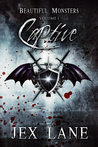 Captive (Beautiful Monsters, #1) by Jex Lane