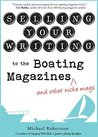 Selling Your Writing to the Boating Magazines by Michael     Robertson