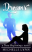 Dreams (New Beginnings #3) by Michelle Lynn