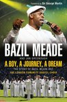 A Boy, A Journey, A Dream: The story of Bazil Meade and the London Community Gospel Choir