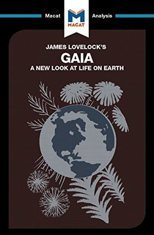 A Macat analysis of James E. Lovelock's Gaia: A New Look at Life on Earth