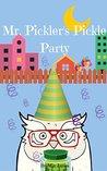 Mr. Pickler's Pickle Party (Mr. Pickler Series Book 1)