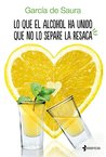 Lo que el alcohol ha unido que no lo separe la resaca by Carmen María García de Saura