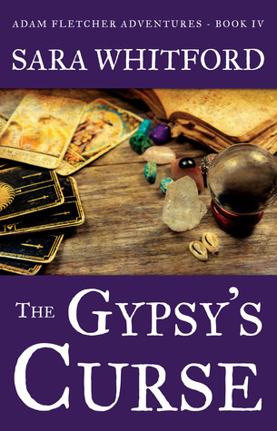 The Gypsy's Curse (Adam Fletcher Adventure Series #4)