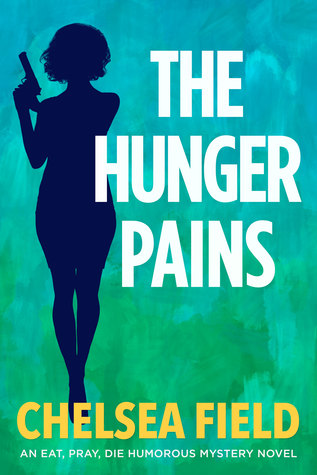 The Hunger Pains (An Eat, Pray, Die Humorous Mystery, #2)
