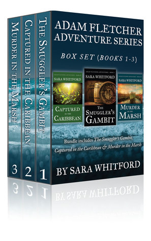 Adam Fletcher Adventure Series Box Set (Books 1-3): Includes - The Smuggler's Gambit & Captured in the Caribbean,