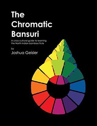 The Chromatic Bansuri