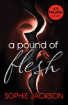 A Pound of Flesh (A Pound of Flesh, #1) by Sophie  Jackson