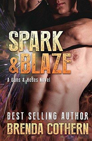 Spark & Blaze (A Guns & Hoses Novel)