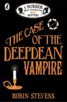 The Case of the Deepdean Vampire (Murder Most Unladylike Mysteries, #4.5)