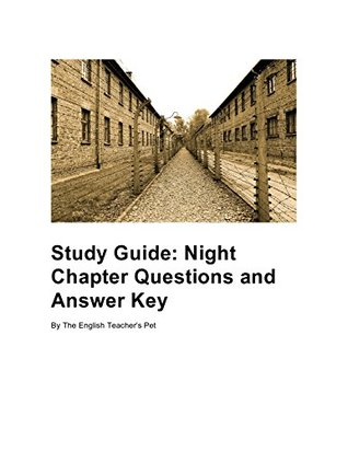 Study Guide: Night Chapter Questions and Answer Key by The English Teacher's Pet