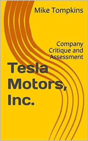 Tesla Motors, Inc.: Company Critique and Assessment