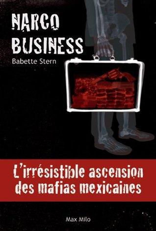 Narco Business : L'irrésistible ascension des mafias mexicaines