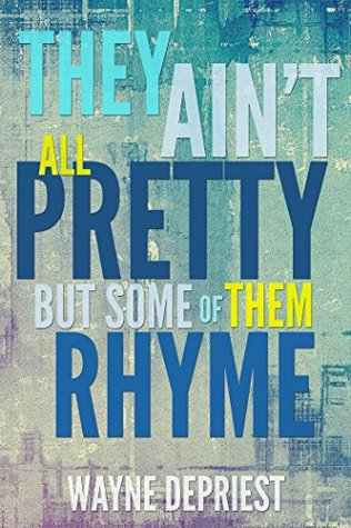 They Ain't All Pretty, But Some Of Them Rhyme
