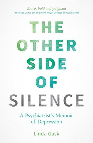 Other Side of Silence: A Psychiatrist's Memoir of Depression