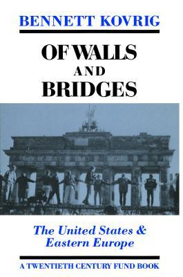 Of Walls and Bridges: The United States & Eastern Europe